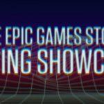 Epic Games Store Spring Showcase, nouvelles annonces le 11 février
